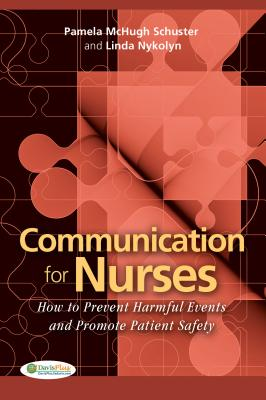 Communication for Nurses By Schuster, Pamela McHugh/ Nykolyn, Linda